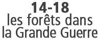 14-18 : les forêts dans la Grande Guerre
