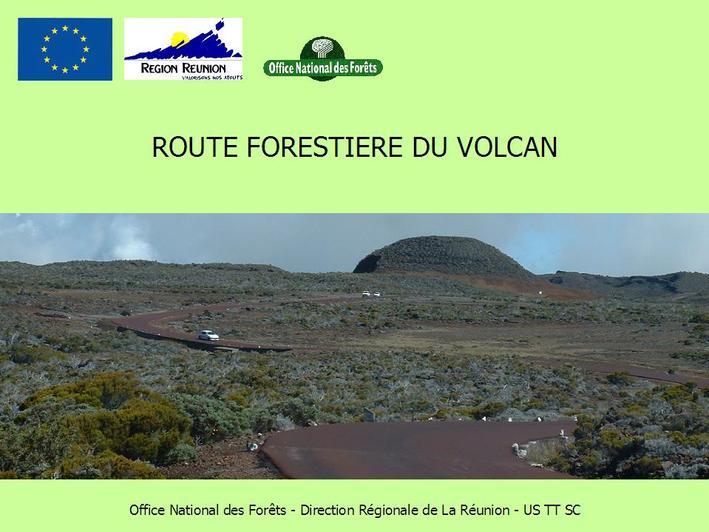 L'aménagement de la route forestière du Volcan